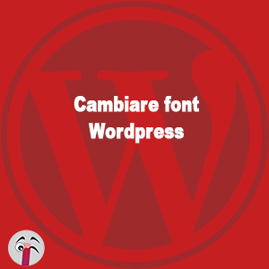 cambiare font wordpress