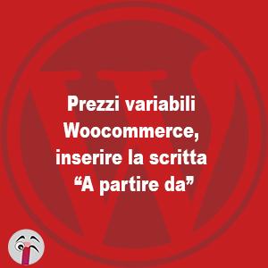 Prezzi variabili Woocommerce