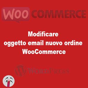 Modificare oggetto email nuovo ordine WooCommerce