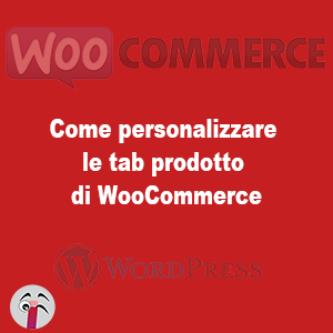 Come personalizzare le tab prodotto di WooCommerce