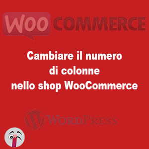 cambiare numero colonne shop woocommerce