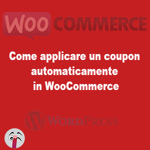 Come applicare un coupon automaticamente in WooCommerce