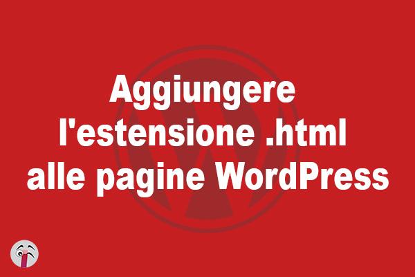 Aggiungere l'estensione .html alle pagine WordPress