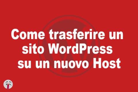Come trasferire un sito WordPress su un nuovo Host