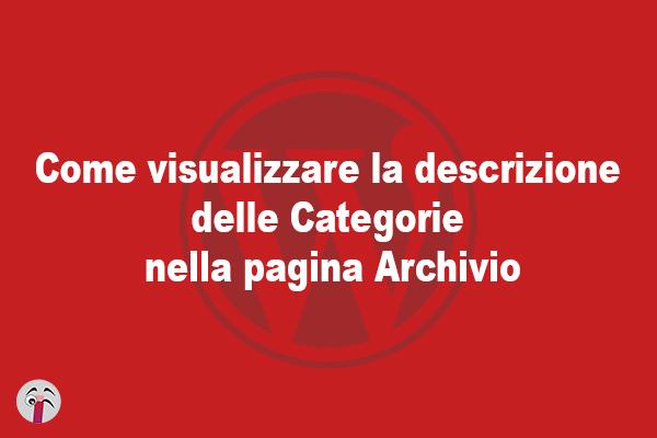 Come visualizzare la descrizione delle Categorie nella pagina Archivio