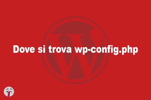 Dove si trova wp-config di WordPress