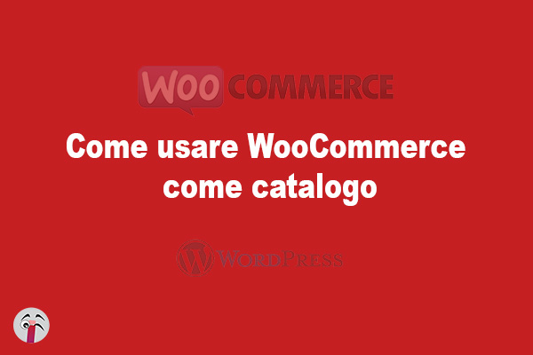 Come usare WooCommerce come catalogo