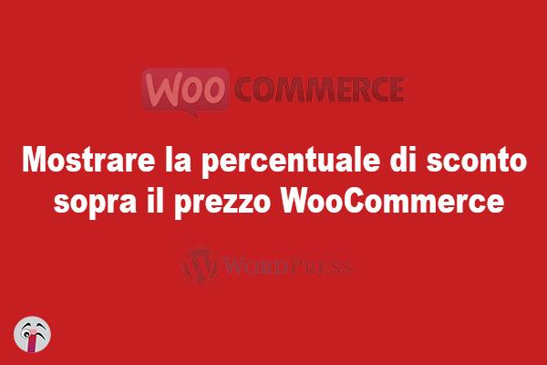 Mostrare la percentuale di sconto sopra il prezzo WooCommerce