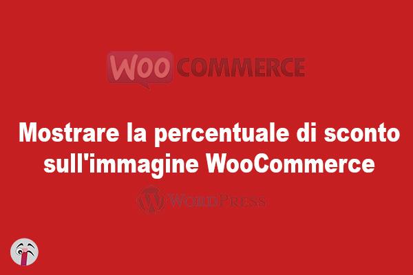 Mostrare la percentuale di sconto sull'immagine WooCommerce