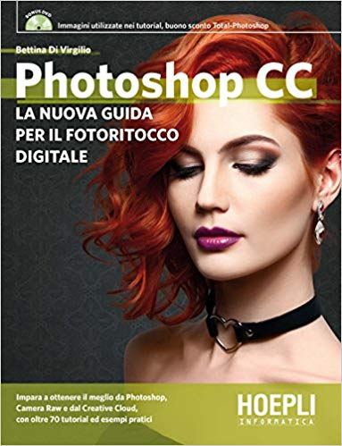 Photoshop CC - La nuova guida per il fotoritocco digitale